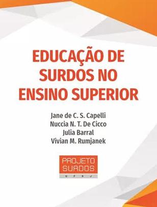 capa do e-book em fundo branco com detalhes sem tons de cinza e laranja tem os dizeres: Educação de Surdos no Ensino Superior, os nomes das autoras e a logomarca do Projeto Surdos da UFRJ