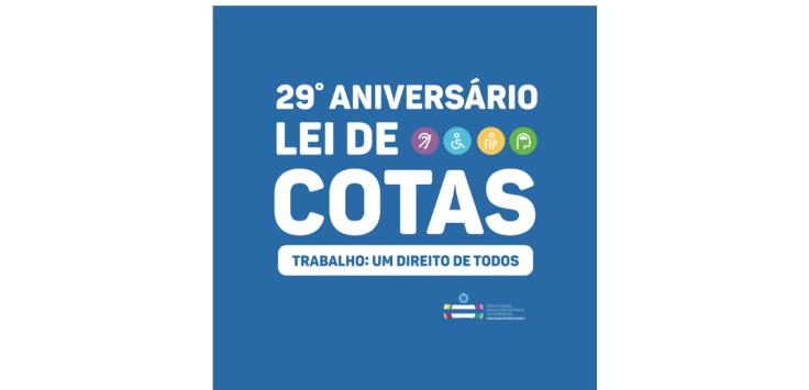 fundo azul claro com o texto: 29º aniversário da Lei de Cotas / Trabalho: Um direito de todos. Abaixo do texto, à direita, o logo da Câmara Paulista de Inclusão. Os símbolos de deficiência auditiva, física, visual e intelectual aparecem em círculos coloridos.